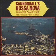 Cannonball Adderley With The Bossa Rio Sextet Of Brazil - Cannonball's Bossa Nova