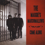 Maggie's Marshmallows - Come Along / Born Loser