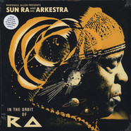 Marshall Allen presents Sun Ra And His Arkestra - In The Orbit Of Ra