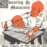 Swearing At Motorists - While Laughing, The Joker Tells The Truth