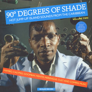 90 Degrees Of Shade - Hot Jump-Up Island Sounds From The Caribbean: Mambo, Calypso, Goombay, Mento, Merengue, Cult And Compas Music LP 2