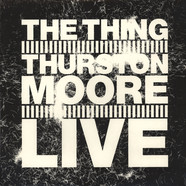 Thing, The with Thurston Moore - Live