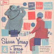 Shaun Young & The Texas Blue Dots - She Got Something