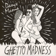 V.A. - Dance Mania: Ghetto Madness