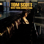 Tom Scott - New York Connection