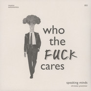 Speaking Minds - Who The Fuck Cares