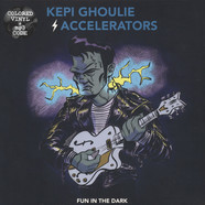 Kepi Ghoulie & The Accelerators - Fun In The Dark