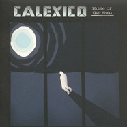 Calexico - Edge Of The Sun Deluxe Edition