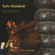 M.C. Schmidt - Batu Malablab: Suite For Prepared Piano Flute