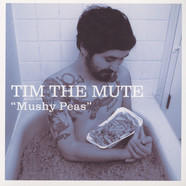Tim The Mute - Mushy Peas