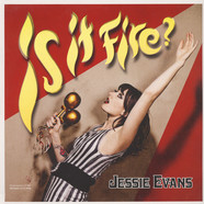 Jessie Evans - Is It Fire?