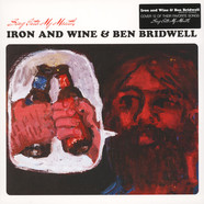 Iron & Wine / Ben Bridwell of Band Of Horses - Sing Into My Mouth