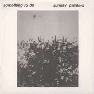 Sunday Painters - Something To Do