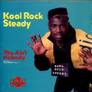 Kool Rock Steady - You Ain't Nobody