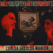 Holly Golightly & The Brokeoffs - Coulda Shoulda Woulda