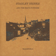 Stanley Brinks & The Wave Pictures - Wakefields / Dolores