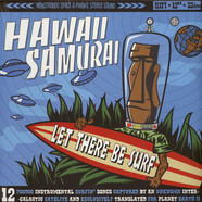 Hawaii Samurai - Let There Be Surf