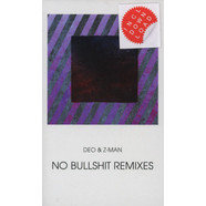 Deo & Z-Man - No Bullshit Remixes