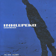 Soul Jazzmen, The - Inhlupeko (Distress)