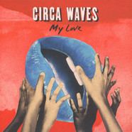 Circa Waves - My Love