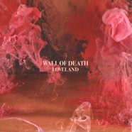 Wall Of Death - Loveland
