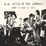 GG Allin & The Jabbers - 1980's Rock'N'Roll