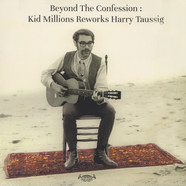Kid Millions - Beyond The Confession: Kid Millions Reworks Harry Taussig