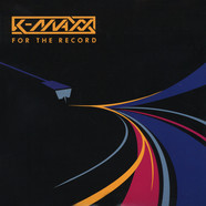 K-Maxx - For The Record