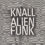 Knall - Alienfunk Clear Vinyl Edition