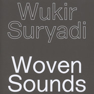 Wukir Suryadi of Senyawa - Woven Sounds