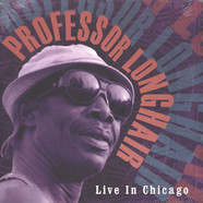 Professor Longhair - Live In Chicago