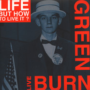 Life … But How To Live It? - Burn Green Live