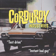 Corduroy Industries - Test Drive/instant Bad Guy