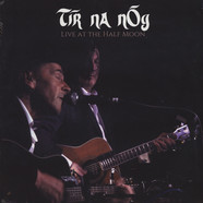 Tir Na Nog - Live At The Half Moon