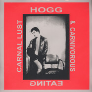 Hogg - Carnal Lust & Carnivorous Eating