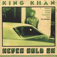 King Khan - Never Hold On / A Tree Not A Leaf Am I