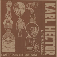 Karl Hector & The Malcouns - Can't Stand The Pressure