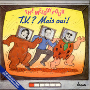 Melody Four, The - T.V.? Mais Oui!