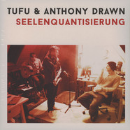 Tufu & Anthony Drawn - Seelenquantisierung