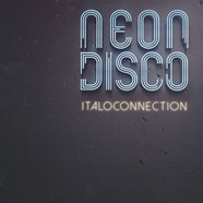 Italoconnection - Neon Disco
