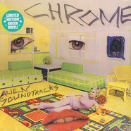 Chrome - Alien Soundtracks Green Vinyl Edition