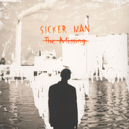 Sicker Man - The Missing