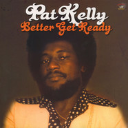 Pat Kelly - Better Get Ready