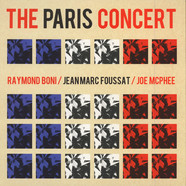 Raymond Boni / Jean-Marc Foussat / Joe McPhee - The Paris Concert