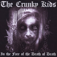 Crunky Kids, The - In The Face Of The Death Of Death