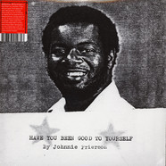 Johnnie Frierson - Have You Been Good To Yourself
