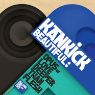 Kankick - Beautiful: Opus Of Love Deeper Than Flesh Volume 1 & 2