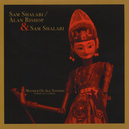 Sam Shalabi / Alan Bishop & Sam Shalabi - Mother Of All Sinners