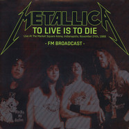 Metallica - To Live Is To Die: Live At The Market Square Arena, Indianapolis, November 24Th