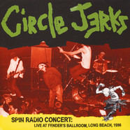 Circle Jerks - Spin Radio Concert: Live At Fender's Ballroom, Long Beach, 1986